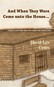 And When They Were Come unto the House, David Lee Crites