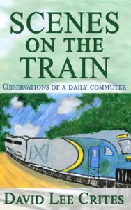 Scenes on the Train, v1, David Lee Crites